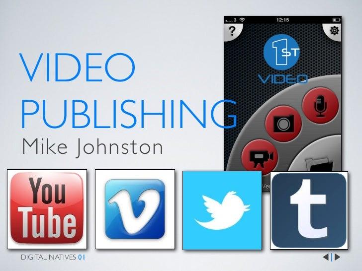 VIDEOPUBLISHINGMike JohnstonDIGITAL NATIVES 01