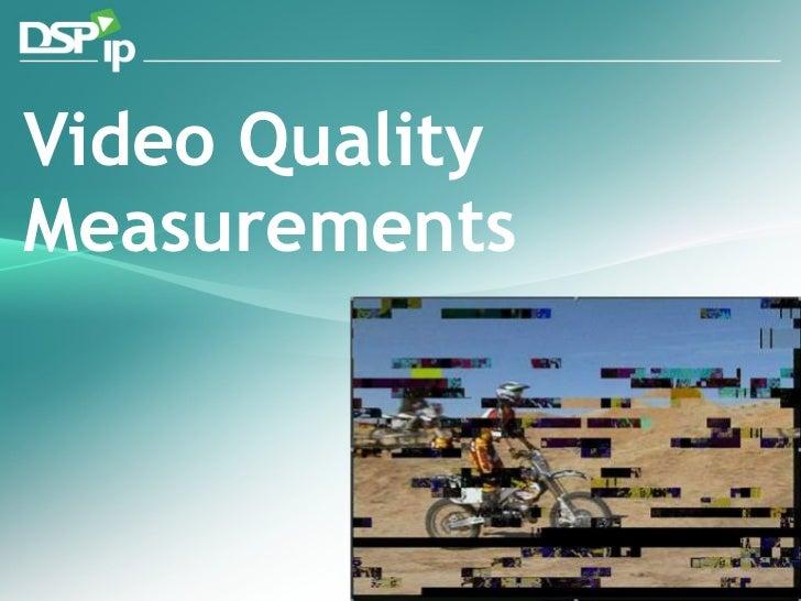 Video Quality Measurements