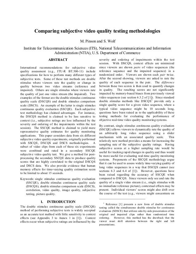 Comparing subjective video quality testing methodologies                                                M. Pinson and S. W...