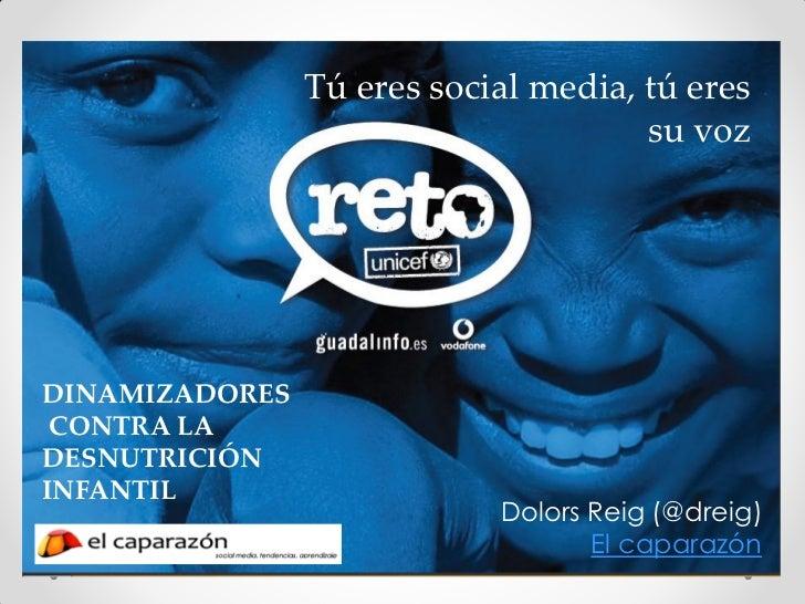 Tú eres social media, tú eres                                      su vozDINAMIZADORES CONTRA LADESNUTRICIÓNINFANTIL      ...