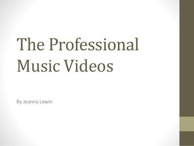 The Professional Music Videos By Joanna Lewin