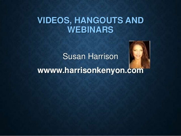 Your Quide to Videos, Hangouts and Webinars HK Marketing