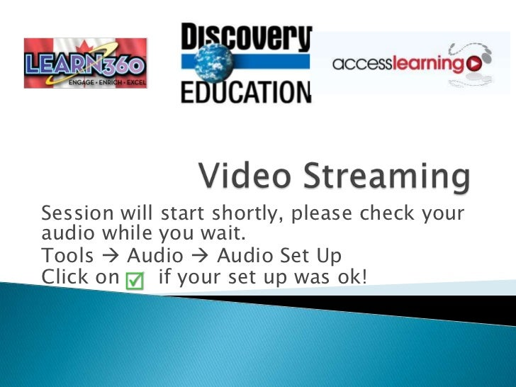 Video Streaming<br />Session will start shortly, please check your audio while you wait.<br />Tools  Audio  Audio Set Up...
