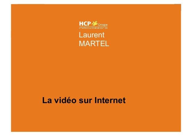 Laurent MARTEL                      Laurent                      MARTEL             La vidéo sur Internet
