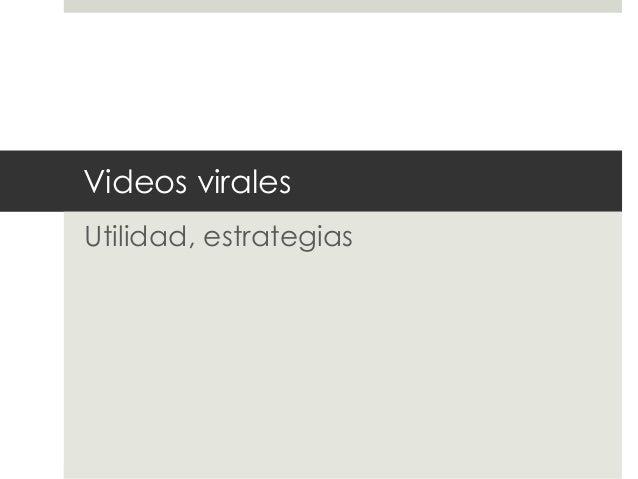 Videos virales Utilidad, estrategias