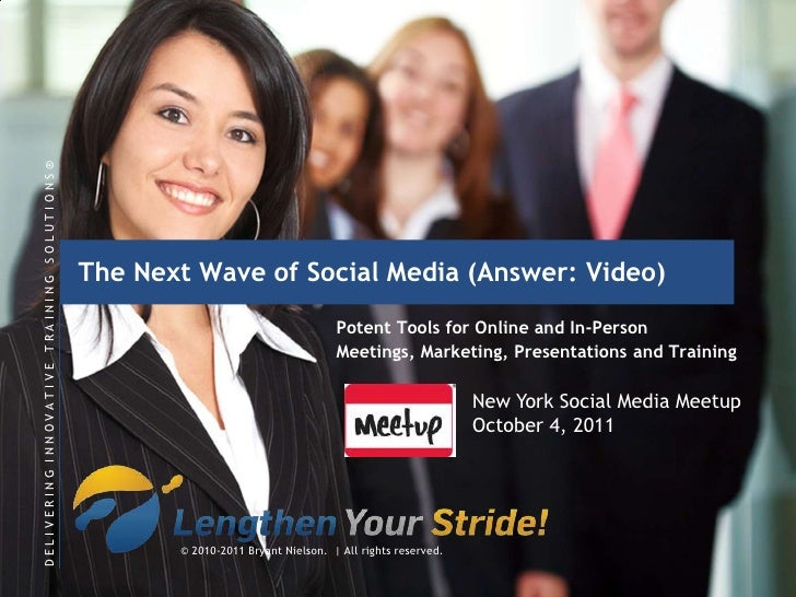 The Next Wave of Social Media (Answer: Video) <br />Potent Tools for Online and In-Person Meetings, Marketing, Presentatio...
