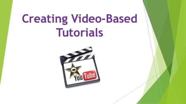 Creating Video-Based Tutorials