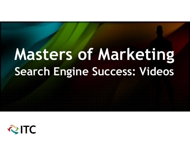 Masters of Marketing - Search Engine Success: Videos