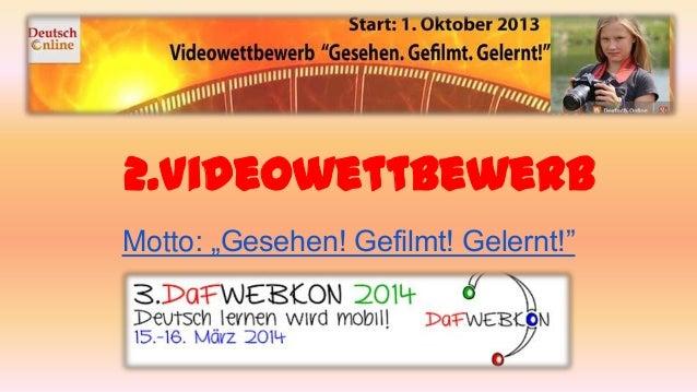 """2.Videowettbewerb Motto: """"Gesehen! Gefilmt! Gelernt!"""""""