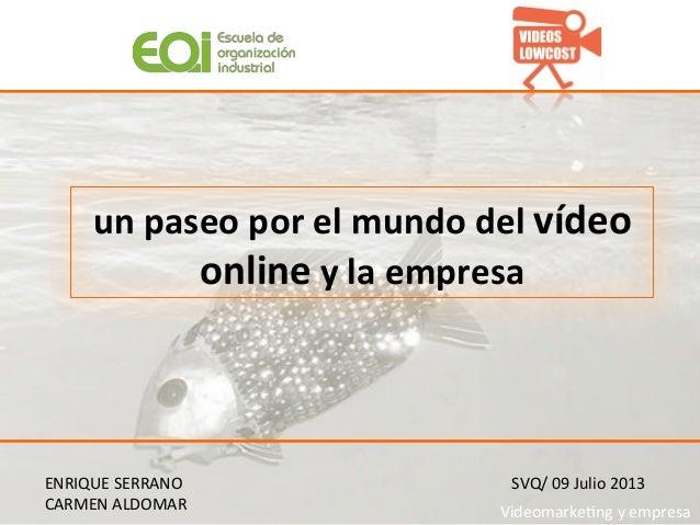 ENRIQUE  SERRANO   un  paseo  por  el  mundo  del  vídeo   online  y  la  empresa    SVQ/  09...