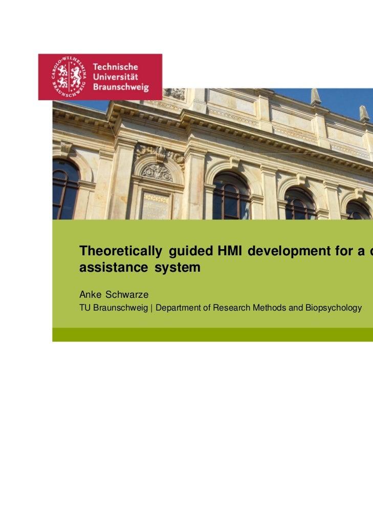 Theoretically guided HMI development for a driverassistance systemAnke SchwarzeTU Braunschweig   Department of Research Me...