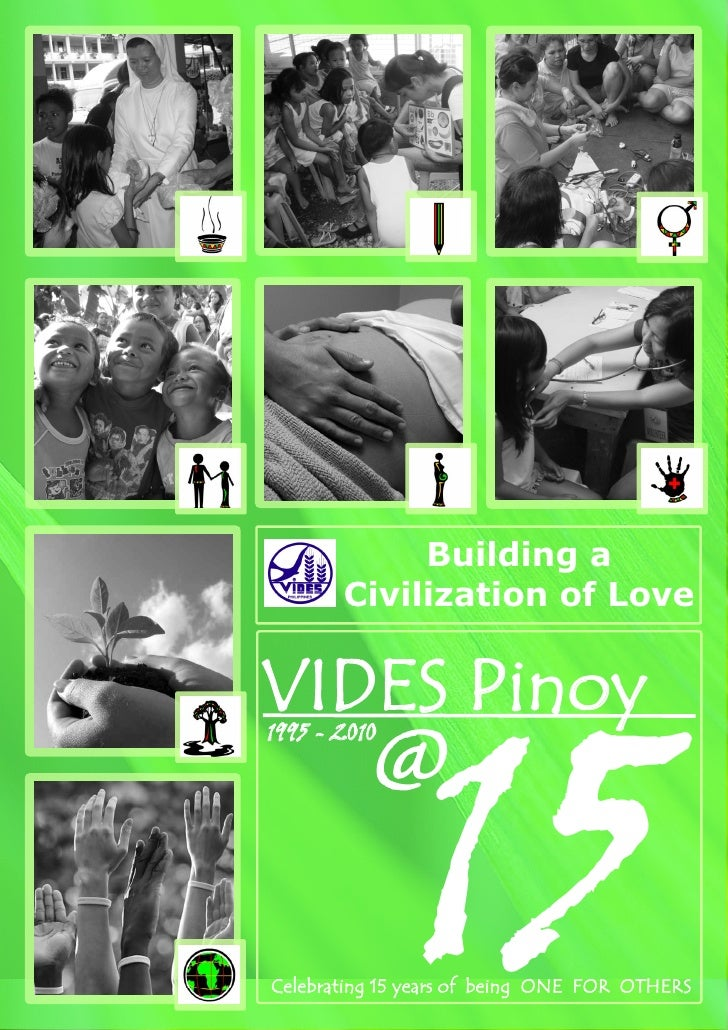 Building a       Civilization of Love               15VIDES Pinoy          @1995 - 2010Celebrating 15 years of being ONE F...