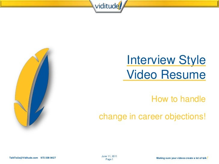 Interview Style Video Resume<br />How to handle<br /> change in career objections!<br />