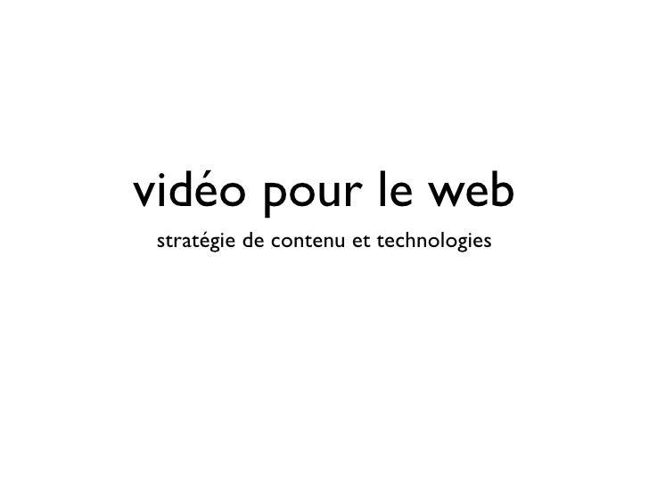 vidéo pour le web  stratégie de contenu et technologies
