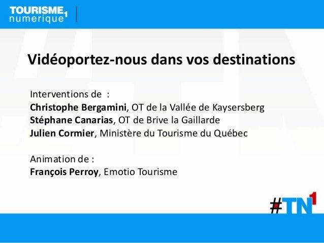 Vidéoportez-nous dans vos destinationsInterventions de :Christophe Bergamini, OT de la Vallée de KaysersbergStéphane Canar...