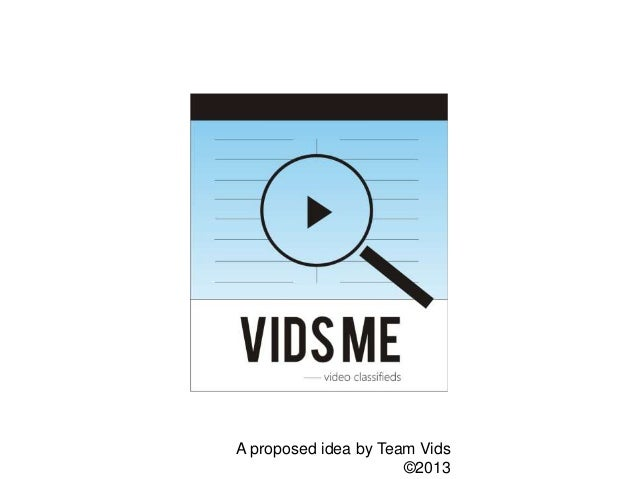 A proposed idea by Team Vids©2013