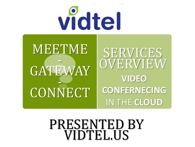 Vidtel Services MeetMe Overview