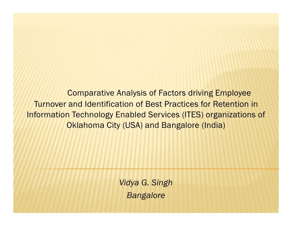 Comparative Analysis of Factors driving Employee   Turnover and Identification of Best Practices for Retention in Informat...