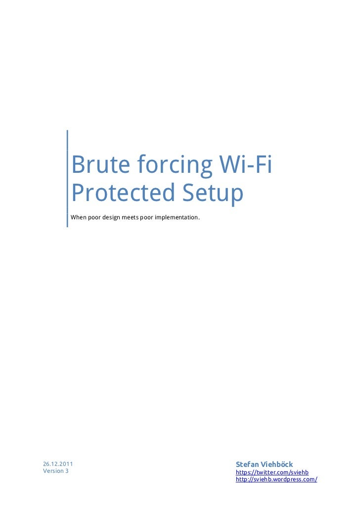 Brute forcing Wi-Fi         Protected Setup         When poor design meets poor implementation.26.12.2011                 ...