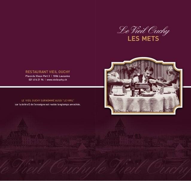 LES METS RESTAURANT VIEIL OUCHY Place du Vieux-Port 3 l 1006 Lausanne 021 616 21 94 l www.vieilouchy.ch LE VIEIL OUCHY SUR...