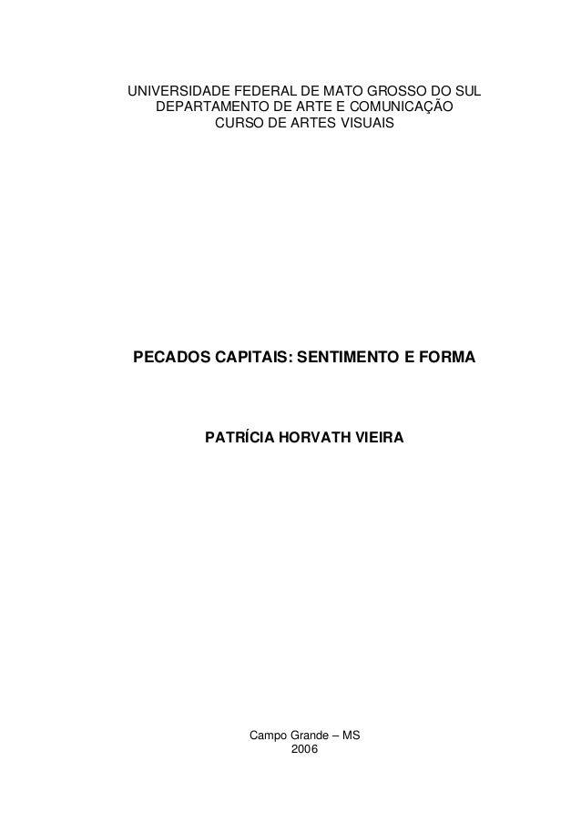 UNIVERSIDADE FEDERAL DE MATO GROSSO DO SUL DEPARTAMENTO DE ARTE E COMUNICAÇÃO CURSO DE ARTES VISUAIS PECADOS CAPITAIS: SEN...