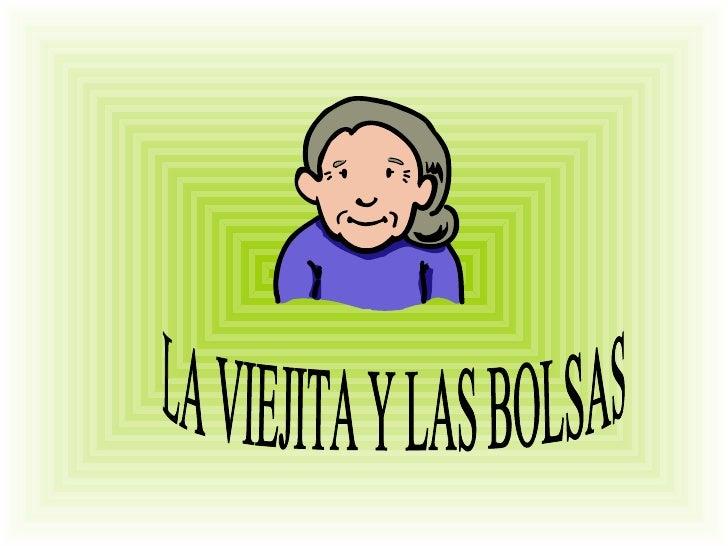 LA VIEJITA Y LAS BOLSAS