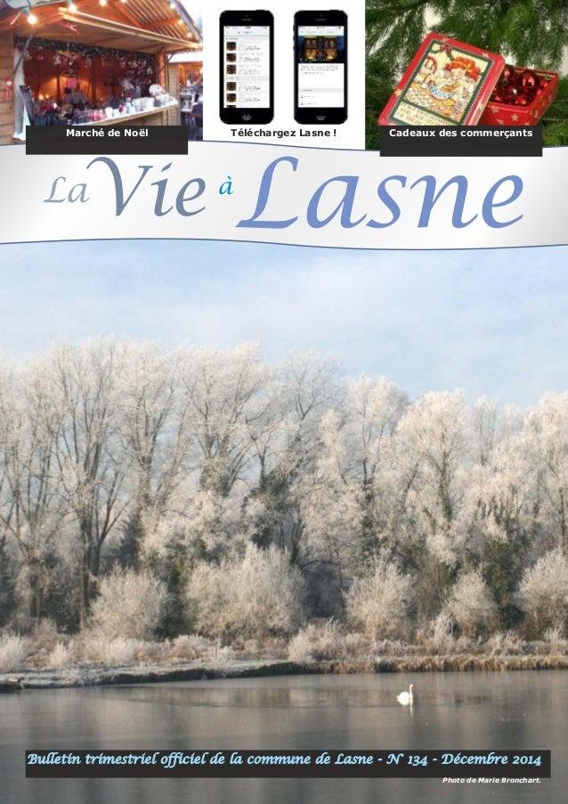 Marché de Noël Téléchargez Lasne ! Cadeaux des commerçants  LaVie àLasne  Bulletin trimestriel officiel de la commune de L...