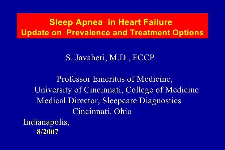Sleep Apnea  in Heart Failure   Update on  Prevalence and Treatment Options <ul><li>S. Javaheri, M.D., FCCP </li></ul><ul>...