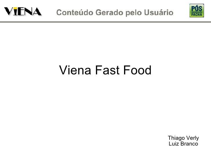 Viena Fast Food Thiago Verly Luiz Branco