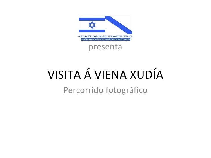 VISITA Á VIENA XUDÍA Percorrido fotográfico presenta