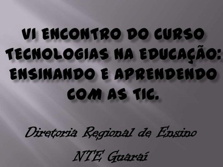 Diretoria Regional de Ensino        NTE Guaraí