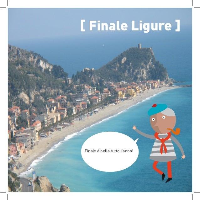[ Finale Ligure ] Finale è bella tutto l'anno!