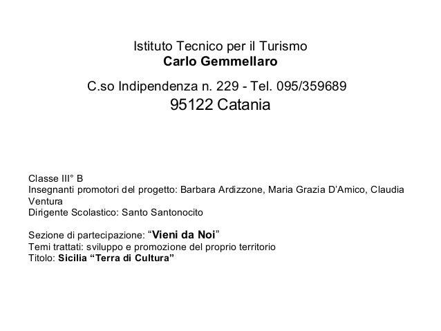 Istituto Tecnico per il Turismo Carlo Gemmellaro C.so Indipendenza n. 229 - Tel. 095/359689 95122 Catania Classe III° B In...