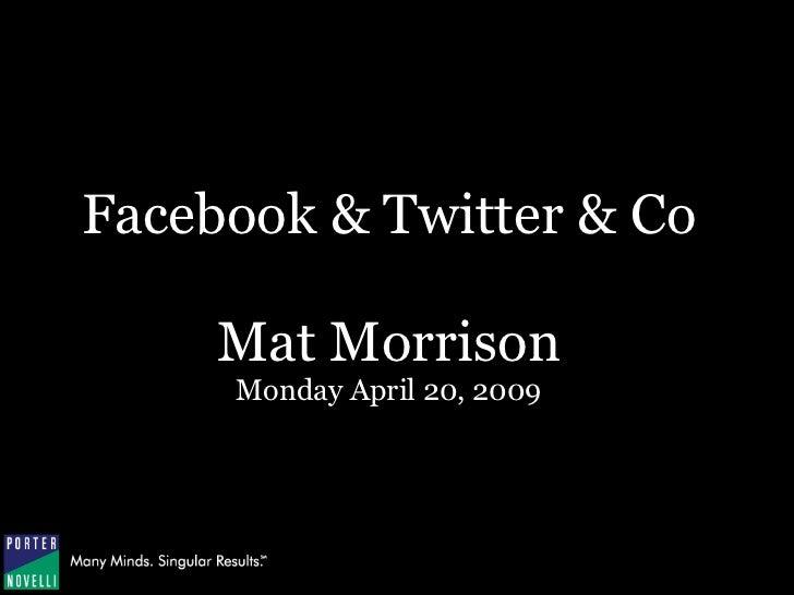 Facebook & Twitter & Co       Mat Morrison      Monday April 20, 2009