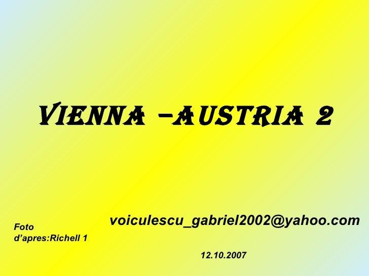 Vienna –Austria 2 [email_address] Foto d'apres:Richell 1 12.10.2007