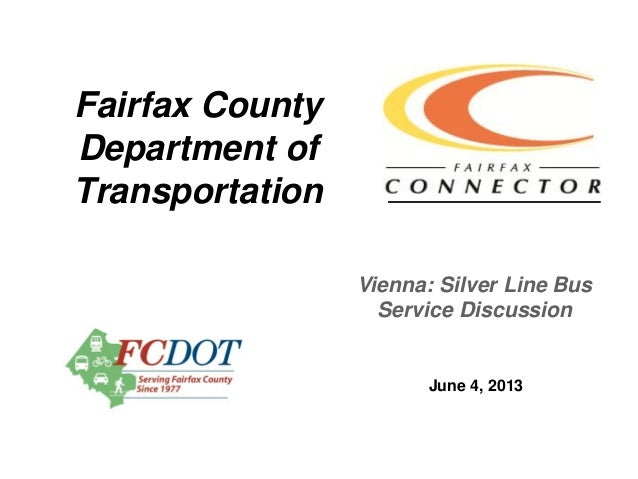 Fairfax CountyDepartment ofTransportationJune 4, 2013Vienna: Silver Line BusService Discussion
