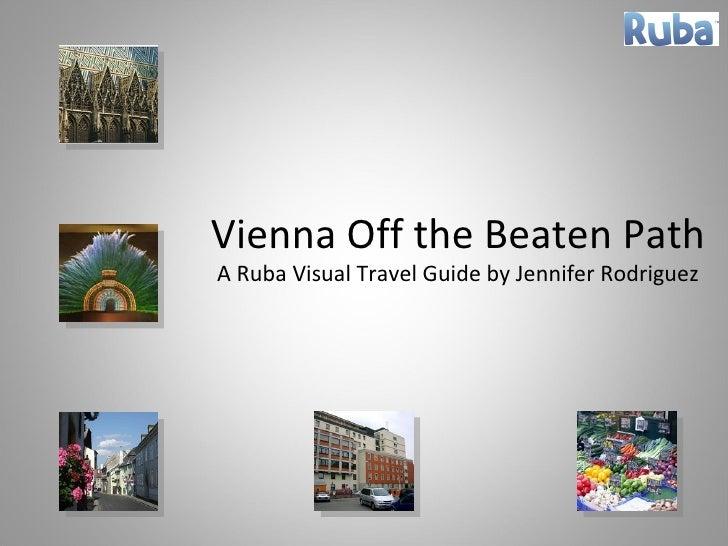 Vienna Off the Beaten Path A Ruba Visual Travel Guide by Jennifer Rodriguez