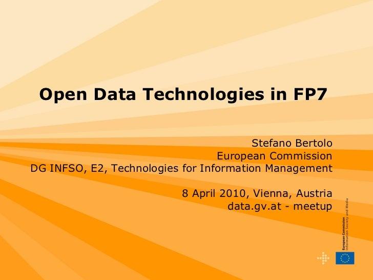 Open Data Technologies in FP7                                           Stefano Bertolo                                   ...