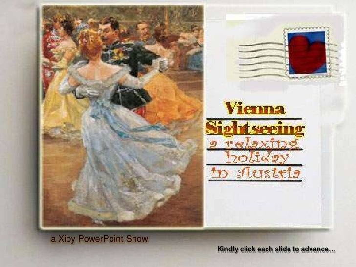 a Xiby PowerPoint Show                          Kindly click each slide to advance…