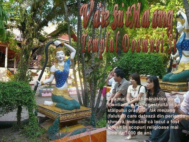 Vientiane Vat Si Muang Cea mai vi zitată mănăstire din Vientiane, a fost construită în jurul stâlpului oraşului  l á k meu...