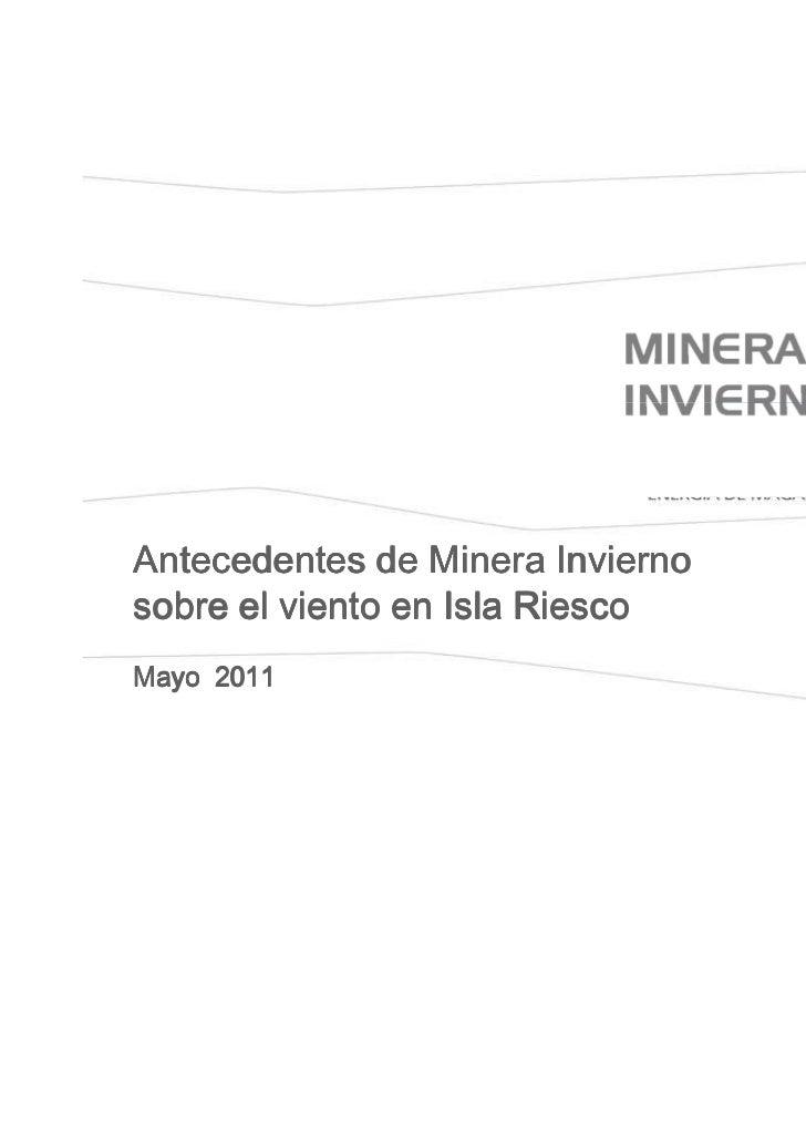 Antecedentes de Minera Inviernosobre el viento en Isla RiescoMayo 2011