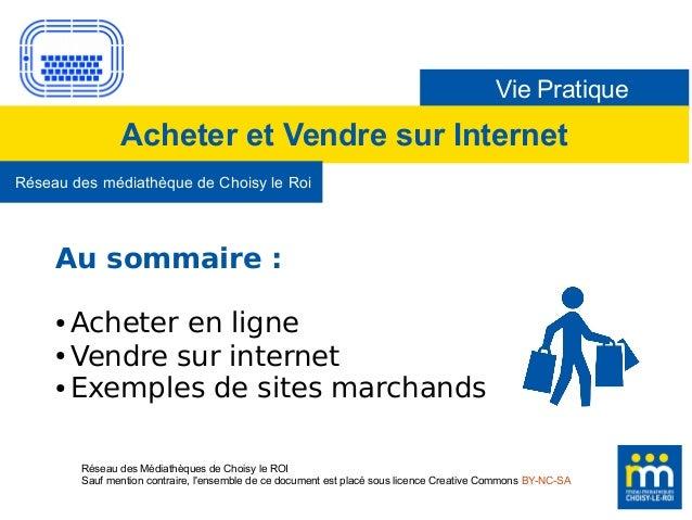Vie Pratique Acheter et Vendre sur Internet Réseau des médiathèque de Choisy le Roi Réseau des Médiathèques de Choisy le R...