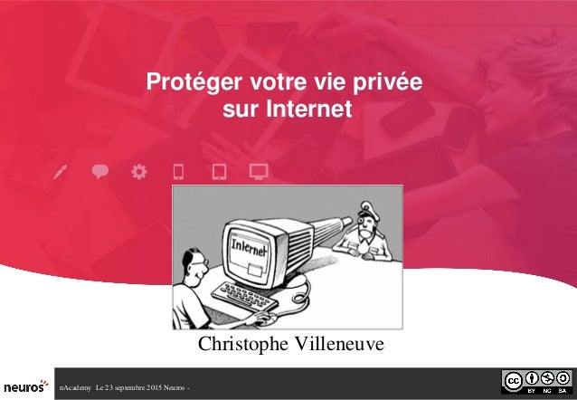 nAcademyLe23septembre2015Neuros Protégervotrevieprivée surInternet ChristopheVilleneuve