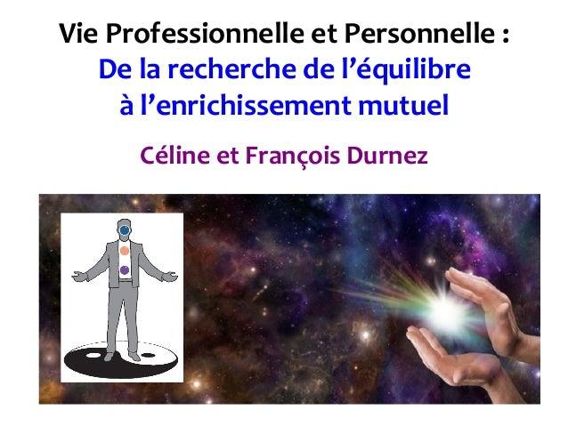 Vie  Professionnelle  et  Personnelle  :   De  la  recherche  de  l'équilibre   à  l'enrichissement...
