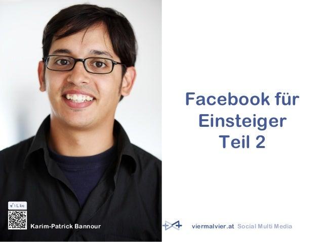 Facebook für Einsteiger Teil 2 Karim-Patrick Bannour viermalvier.at Social Multi Media