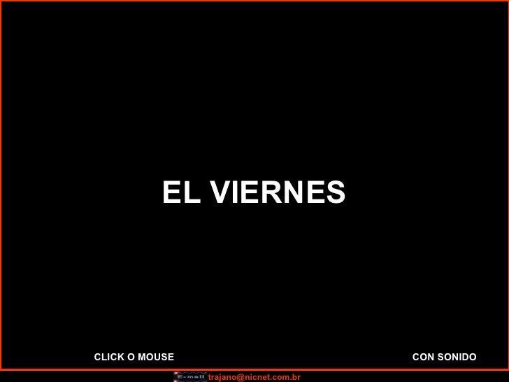 EL VIERNES CLICK O MOUSE   CON SONIDO