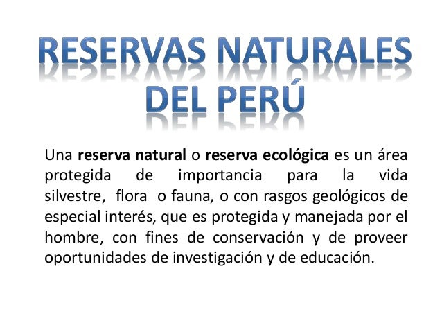 Una reserva natural o reserva ecológica es un área protegida de importancia para la vida silvestre, flora o fauna, o con r...