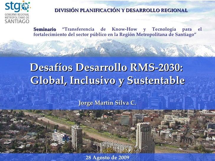 Desafíos Desarrollo RMS-2030: Global, Inclusivo y Sustentable