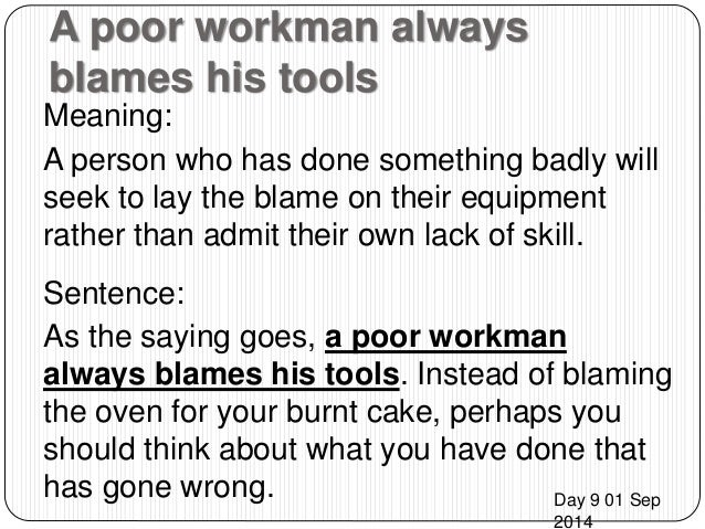 a bad workman blames his tools essay Free essays on a badwork blames his tools get help with your writing 1 through 30 bad workmen blame their tools ati shahaana tyaacha bail r.