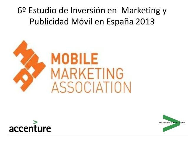 MMA. VI Estudio de Inversión en Marketing y Publicidad Móvil correspondiente al año 2013